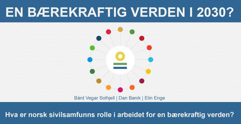 En bærekraftig verden i 2020? Hva er norsk sivilsamfunns rolle?
