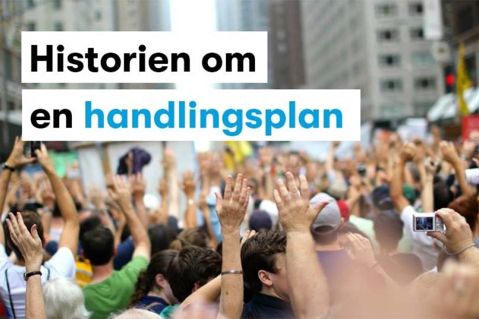 Historien om en handlingsplan